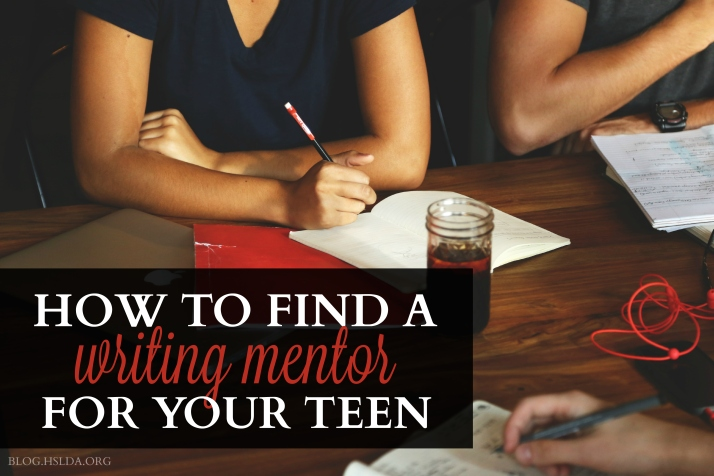 Finding a Writing Mentor for Your Teen - Diane Kummer - HSLDA Blog