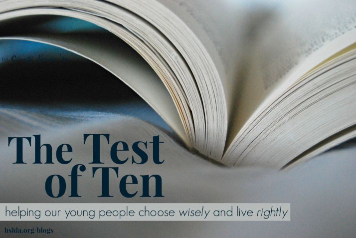 The Test of Ten - HSLDA Blog - helping our young people choose wisely and live rightly - Tracy Klicka MacKillop - HSLDA Blog