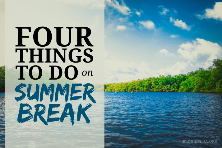 Four Things to Do on Summer Break | @HSLDA Blog