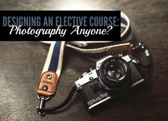 Designing an Elective Course - Photography Anyone - Diane Kummer - HSLDA Blog