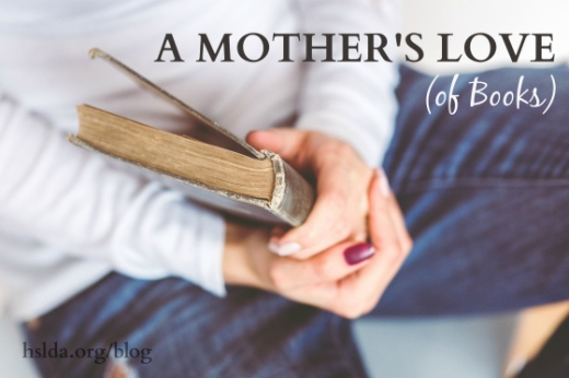 BLG SZ - A Mothers Love (of Books) - SJ - HSLDA Blog