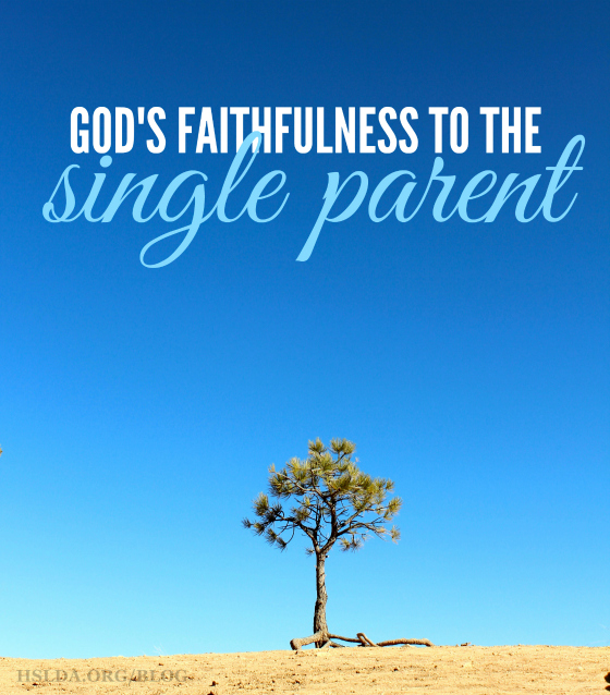 BLG SZ - Gods Faithfulness to the Single Parent - JS - HSLDA Blog