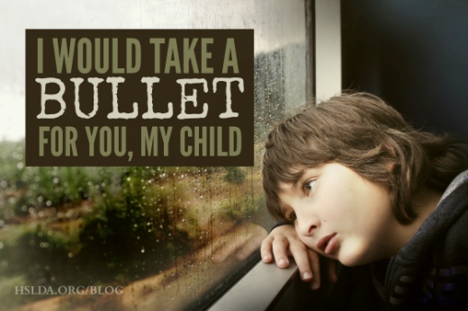 BLG SZ - I Would Take a Bullet for You My Child - TKM - HSLDA Blog