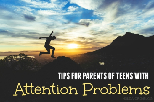 BLG SZ - Tips For The Parent Of A Teen With Attention Problems - KW - HSLDA Blog