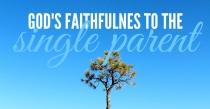FB LNK - Gods Faithfulness to the Single Parent - JS - HSLDA Blog