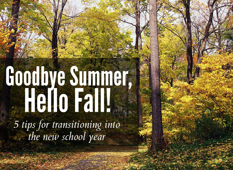 Goodbye Summer, Hello Fall! | 5 Tips For The Transition | Homeschooling Now