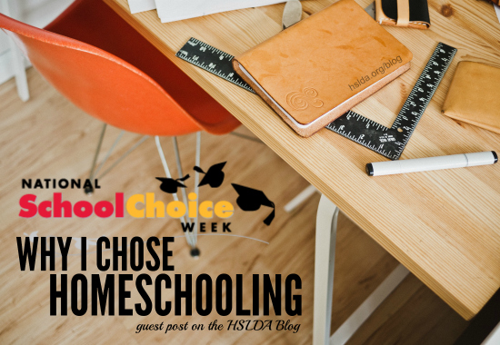 School Choice Week - Why I Chose Homeschooling - HSLDA Blog (1)