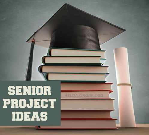 Senior Project Ideas | Homeschooling Now