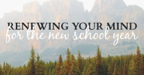 Renewing Your Mind for the New School Year | HSLDA Blog