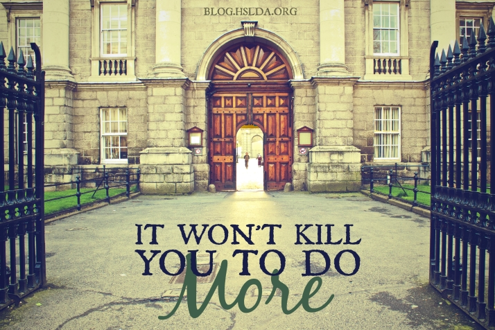 It Won't Kill You to Do More | HSLDA Blog