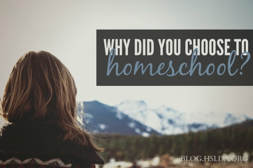 Why Did You Choose To Homeschool? | HSLDA Blog
