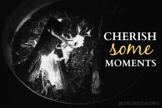 Cherish Some Moments | HSLDA Blog