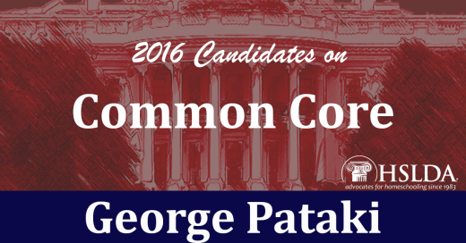 George Pataki - Candidates on Common Core | HSLDA Blog