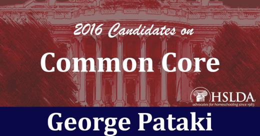 George Pataki - Candidates on Common Core | HSLDA Blog