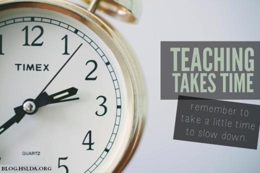 Teaching Takes Time | HSLDA Blog