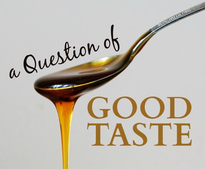 A Question of Good Taste | HSLDA Blog