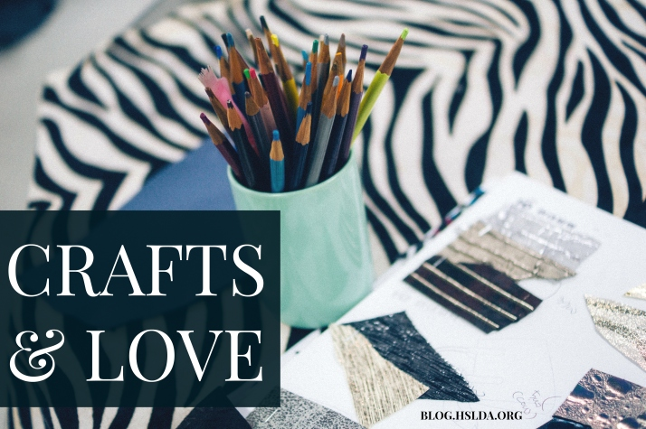 Crafts and Love | HSLDA Blog