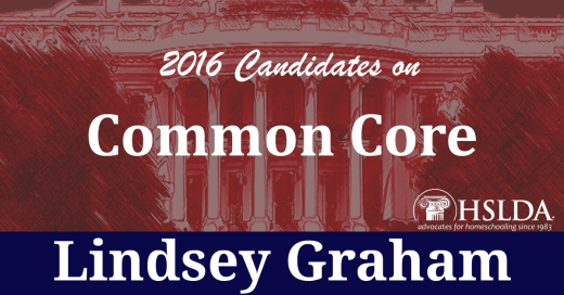 Lindsey Graham - Candidates on Common Core | HSLDA Blog