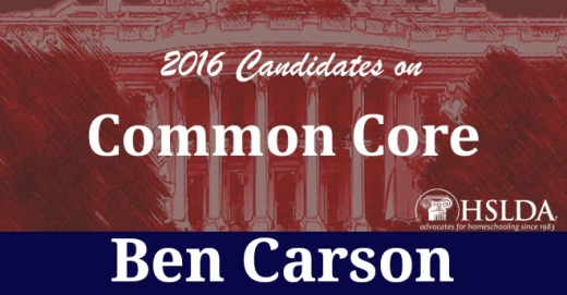 Ben Carson - Candidates on Common Core | HSLDA Blog
