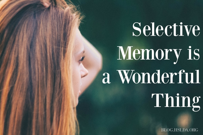 Selective Memory is a Wonderful Thing - Stacey Wolking - HSLDA Blog