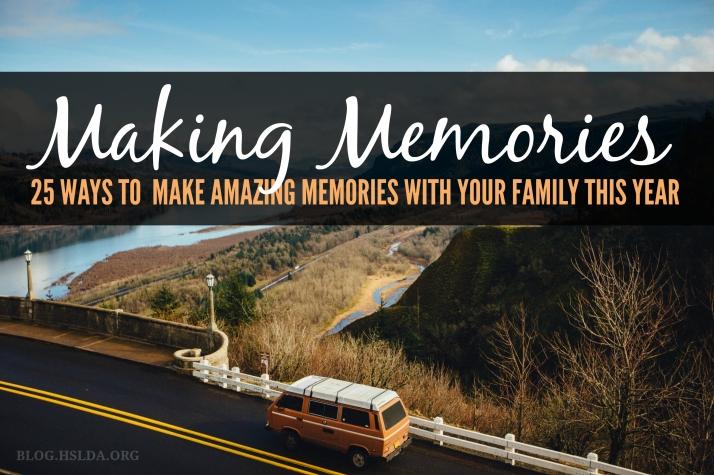 Making Memories | HSLDA Blog