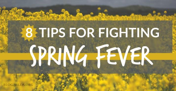 8 Tips for Fighting Spring Fever | HSLDA Blog