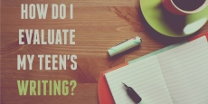 How Do I Evaluate My Teen's Writing?   HSLDA Blog