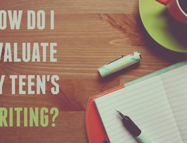 How Do I Evaluate My Teen's Writing? | HSLDA Blog