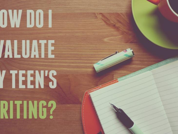 How Do I Evaluate My Teen's Writing? | HSLDA Blog