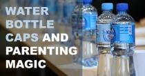 Water Bottle Caps and Parenting Magic | HSLDA Blog
