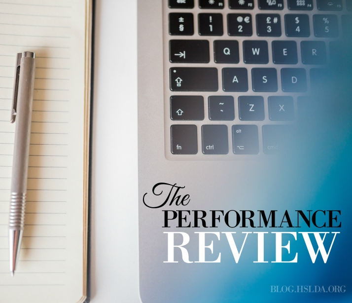 The Performance Review: Your Friend on this Journey | HSLDA Blog