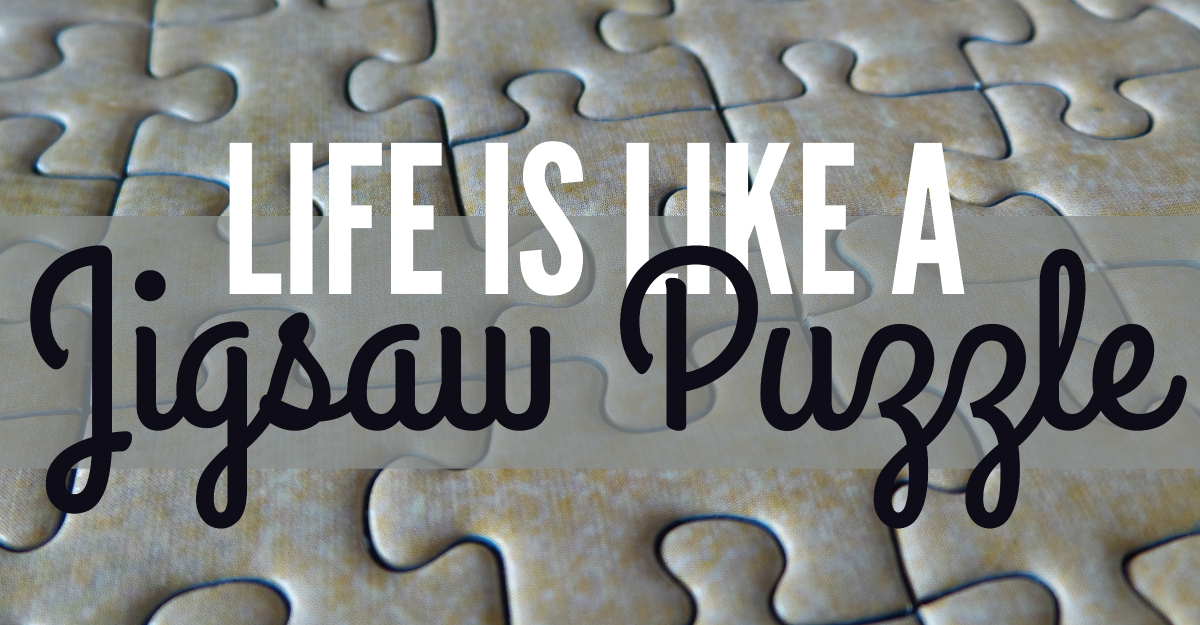 life is like a jigsaw puzzle homeschooling now