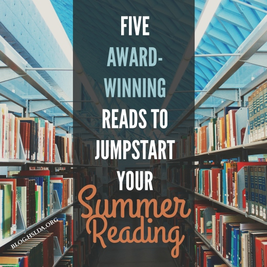 Five Award-Winning Reads to Jumpstart Your Summer Reading | HSLDA Blog