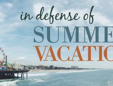 In Defense of Summer Vacation   HSLDA Blog