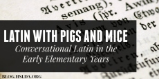 Latin with Pigs and Mice: Conversational Latin in the Early Elementary Years | HSLDA Blog