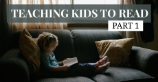 Teaching Kids to Read, Part 1: Just Start | HSLDA Blog