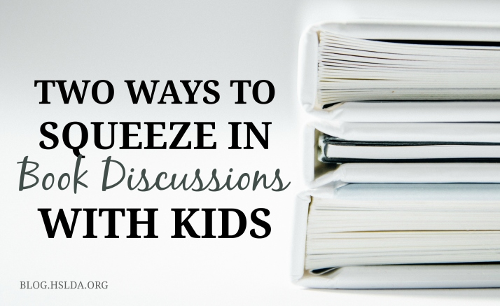 Two Ways to Squeeze in Book Discussions with Kids | HSLDA Blog