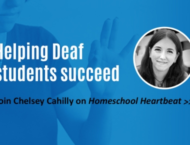 Helping Deaf Students Succeed: An Interview with Chelsey Cahilly | Homeschool Helpers