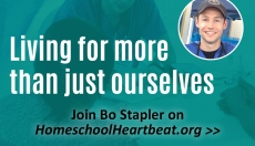 Living for More Than Just Ourselves: An Interview with Bo Stapler | Homeschool Helpers