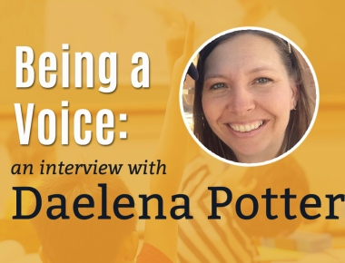 Being a Voice: An Interview with Daelena Potter | Homeschool Helpers