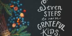 Seven Steps to Raise Grateful Kids | HSLDA Blog