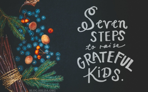or-seven-steps-to-raise-grateful-kids-amy-koons-hslda-blog