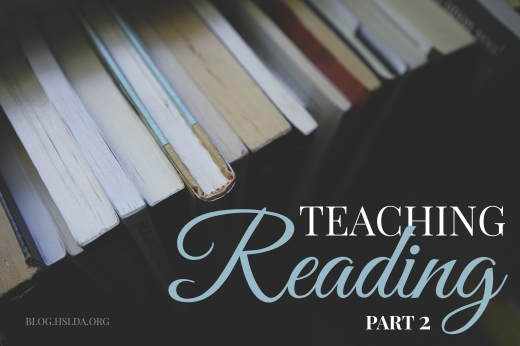 Teaching Reading Part 2 | HSLDA Blog