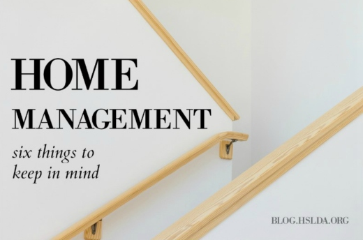 Home Management: Six Things to Keep in Mind | HSLDA Blog