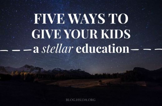 Five Ways to Give Your Kids A Stellar Education | HSLDA Blog