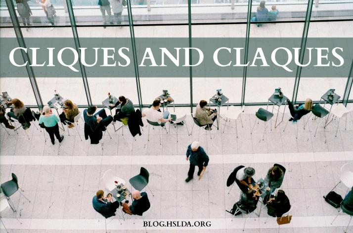 Cliques and Claques   HSLDA Blog