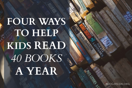 Four Ways to Help Kids Read 40 Books a Year | HSLDA Blog