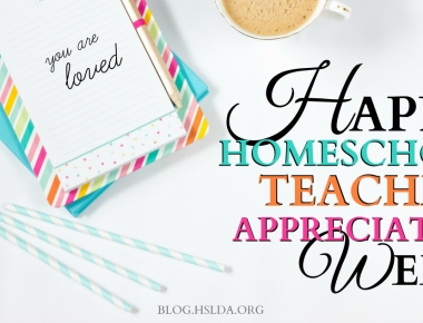 Celebrating Homeschool Teacher Appreciation Week | HSLDA Blog