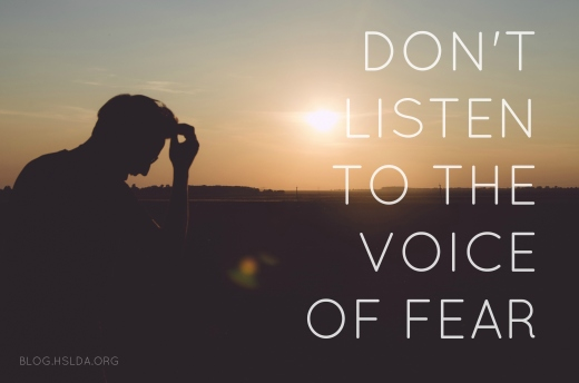 Don't Listen to the Voice of Fear | HSLDA Blog