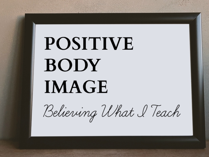 Positive Body Image: Believing What I Teach | HSLDA Blog